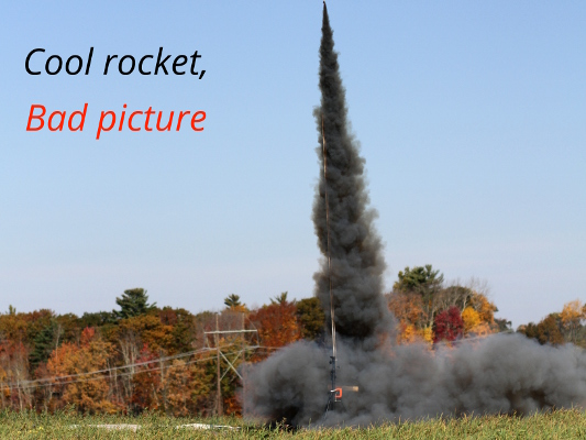 Cool Rocket, Bad Picture